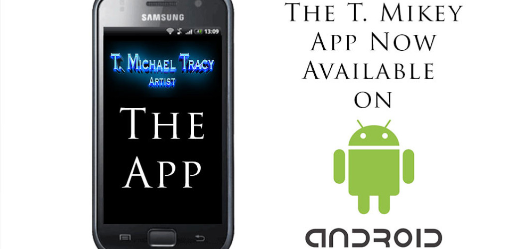 T. Mikey App Now on Android